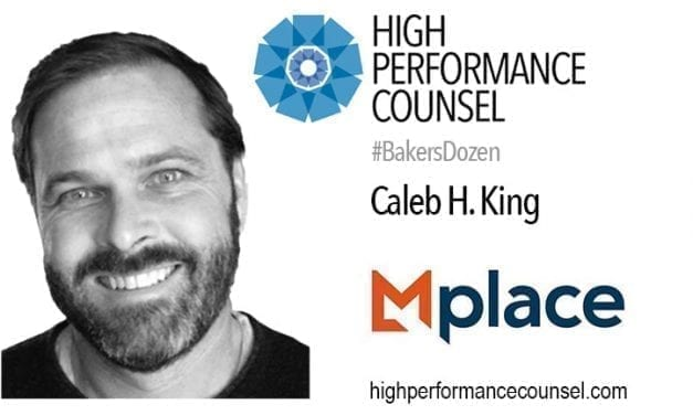 On #BakersDozen: Caleb King, Co-Founder of Mplace Speaks With High Performance Counsel