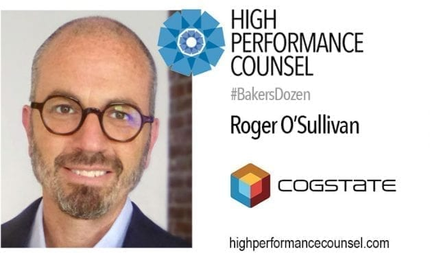 On #BakersDozen: Roger O'Sullivan, General Counsel of Cogstate In Interview with High Performance Counsel