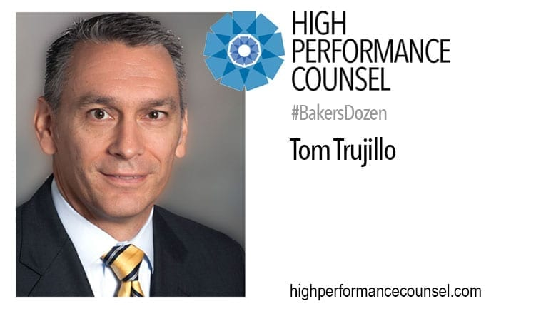 On #BakersDozen: Tom Trujillo – EVP, Deputy GC & COO, Wells Fargo Law Department –  In Interview with High Performance Counsel