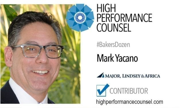 On #BakersDozen: Mark Yacano of MLA Global In Interview With High Performance Counsel