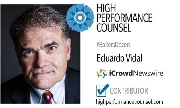 On #BakersDozen: Ed Vidal Executive Vice President and General Counselof iCrowdNewswire In Interview With High Performance Counsel