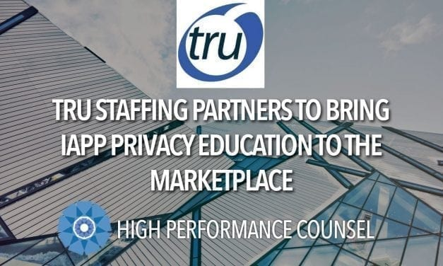 TRU STAFFING PARTNERS TO BRING IAPP PRIVACY EDUCATION TO THE MARKETPLACE