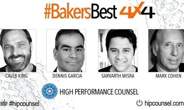 On #BakersBest 4X4 Edition, Issue 1 – Top Legal Industry Leaders Speak: Mark Cohen, Sarvarth Misra, Dennis Garcia & Caleb King