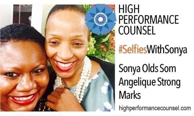 On #SelfiesWithSonya: Angelique Strong Marks In Interview With Sonya Olds Som for High Performance Counsel