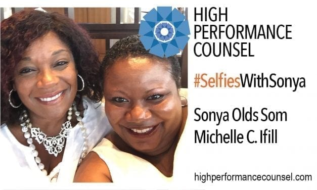 On #SelfiesWithSonya: Michelle C. Ifill, Sr. Vice President and General Counsel with Verizon Corporate Services – In Interview With Sonya Olds Som for High Performance Counsel