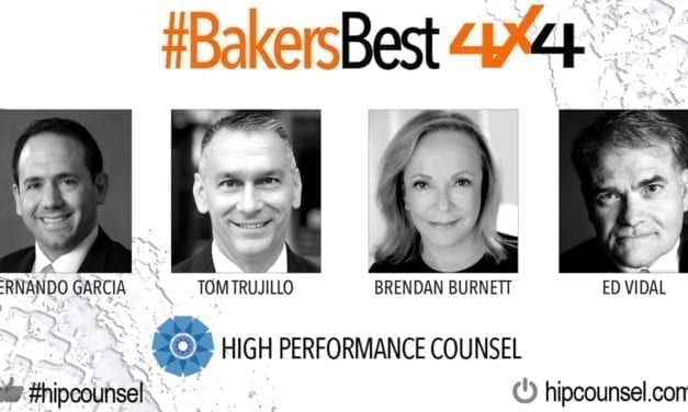 On #BakersBest 4X4 Edition, Issue 4 – Top Legal Industry Leaders Speak:  Fernando Garcia, Tom Trujillo, Brendan Burnett & Ed Vidal