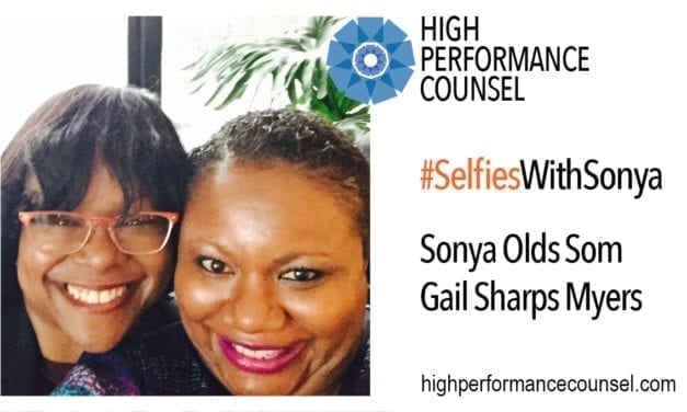 HIGH PERFORMANCE COUNSEL PRESENTS #SELFIESWITHSONYA: GAIL SHARPS MYERS, EVP, GC, CCO & SECRETARY OF AMERICAN TIRE DISTRIBUTORS, INC., IN INTERVIEW WITH SONYA OLDS SOM