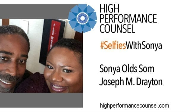 High Performance Counsel Presents #SelfiesWithSonya: Joe Drayton, President of the National Bar Association, Partner at Cooley LLP (NYC), In Interview With Sonya Olds Som