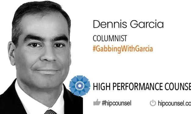 On #GabbingWithGarcia: The Top 3 Opportunities For Modern Lawyers – by Dennis Garcia, HPC Columnist