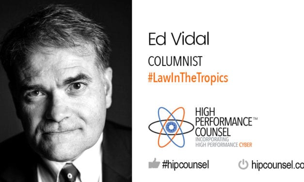 Introducing #LawInTheTropics – A Feature Column by Ed Vidal for High Performance Counsel