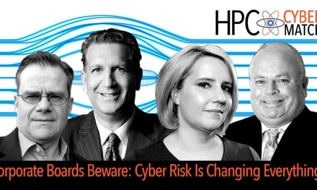 HPC Presents: Corporate Boards Beware: Cyber Risk Is Changing Everything!